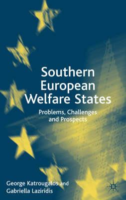 Southern European Welfare States: Problems, Challenges and Prospects - Katrougalos, G
