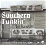 Southern Funkin': Louisiana Soul 1967-1979