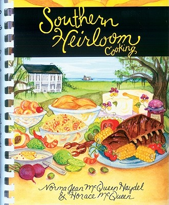 Southern Heirloom Cooking - Haydel, Norma Jean, and McQueen, Horace, and Jean, Norma