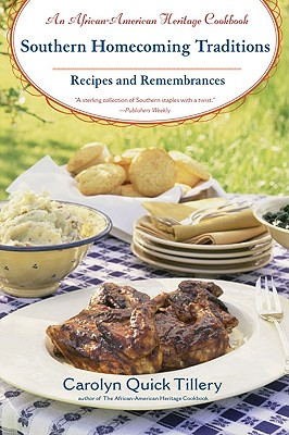 Southern Homecoming Traditions: Recipes and Remembrances - Tillery, Carolyn Q