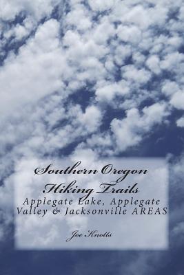 Southern Oregon Hiking Trails - Knotts, Joe