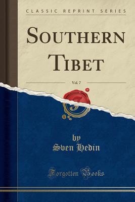Southern Tibet, Vol. 7 (Classic Reprint) - Hedin, Sven