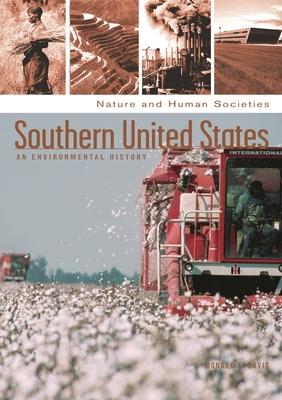 Southern United States: An Environmental History - Davis, Donald Edward, and Stoll, Mark R (Editor)