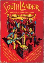 Southlander: Diary of a Desperate Musician
