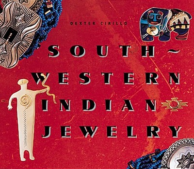 Southwestern Indian Jewelry: How to Take Control of the 20 Risk Factors and Save Your Life - Cirillo, Dexter, Ph.D., and Northup, Steven (Photographer), and Monteaux, Michael (Photographer)