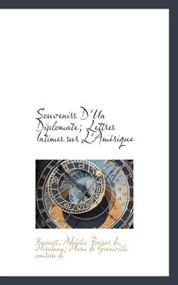 Souvenirs D'Un Diplomate; Lettres Intimes Sur L'Am Rique - Adolphe Fourier De, Bacourt