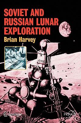 Soviet and Russian Lunar Exploration - Harvey, Brian
