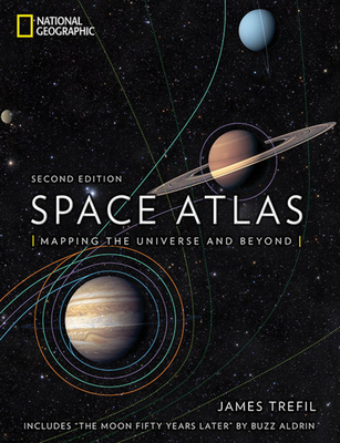 Space Atlas, Second Edition: Mapping the Universe and Beyond - Trefil, James, and Aldrin, Buzz (Foreword by)