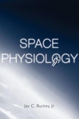 Space Physiology - Buckey, Jay C