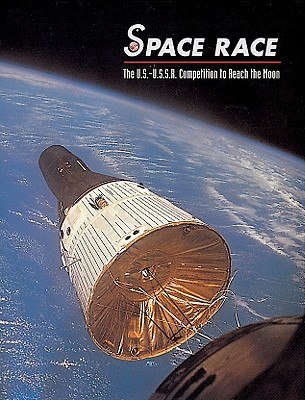 Space Race: The U.S.-U.S.S.R. Competition to Reach the Moon - Collins, Martin J, and National Air and Space Museum, and Division Of Space History, National Air