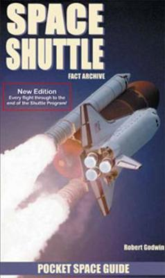 Space Shuttle: Fact Archive - Godwin, Robert