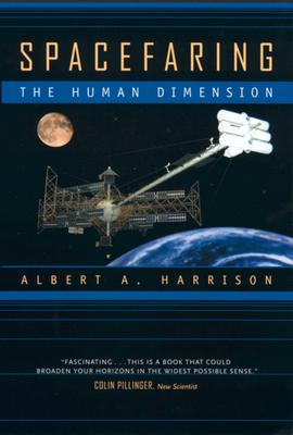Spacefaring: The Human Dimension - Harrison, Albert A, PhD