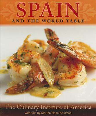 Spain and the World Table - Shulman, Martha Rose, and Fink, Ben (Photographer)