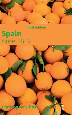 Spain Since 1812 - Ross, Christopher J.