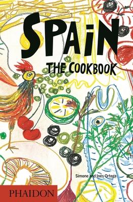 Spain: The Cookbook - Ortega, Simone And Ines