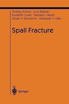 Spall Fracture - Antoun, Tarabay, and Seaman, Lynn, and Curran, Donald R.