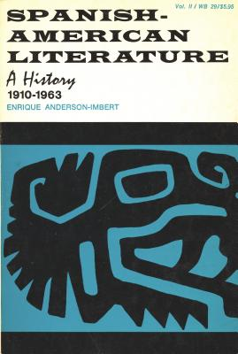 Spanish American Literature: A History - Imbert, Enrique, and Anderson-Imbert, Enrique