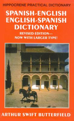 Spanish-English/English-Spanish Practical Dictionary - Butterfield, Arthur