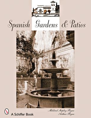 Spanish Gardens & Patios - Byne, Mildred Stapley