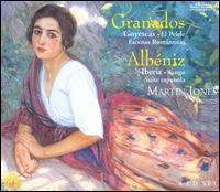 Spanish Piano Music, Vol. 1: Granados, Alb�niz - Martin Jones (piano)