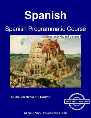 Spanish Programmatic Course - Instructor Manual Volume 1 - Harris, C Cleland
