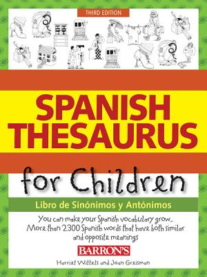 Spanish Thesaurus for Children: Libro de Sinonimos y Antonimos - Wittels, Harriet