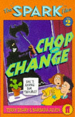 Spark Files 2: Chop and Change - Deary, Terry