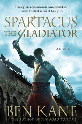 Spartacus: The Gladiator - Kane, Ben
