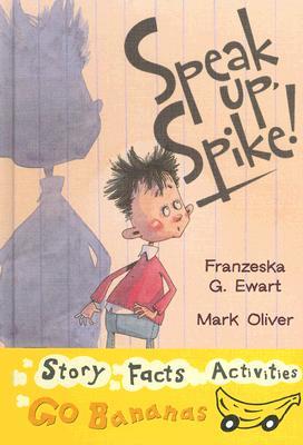 Speak Up, Spike - Ewart, Franzeska G