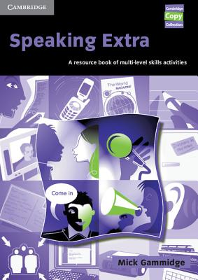 Speaking Extra: A Resource Book of Multi-Level Skills Activities - Gammidge, Mick