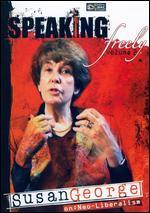 Speaking Freely, Vol. 2: Susan George on Neo-Liberalism