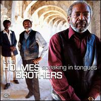 Speaking in Tongues - The Holmes Brothers