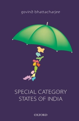 Special Category States of India - Bhattacharjee, Govind