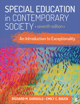Special Education in Contemporary Society: An Introduction to Exceptionality - Gargiulo, Richard M, and Bouck, Emily C