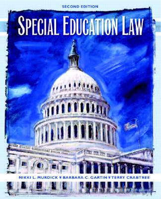 Special Education Law - Murdick, Nikki L, and Gartin, Barbara, and Crabtree, Terry Lee