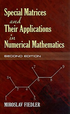 Special Matrices and Their Applications in Numerical Mathematics - Fiedler, Miroslav