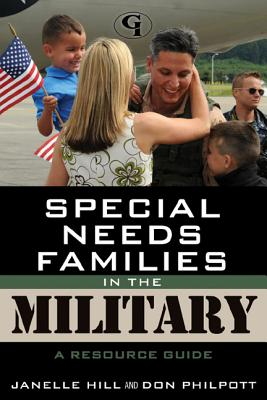Special Needs Families in the Military: A Resource Guide - Moore, Janelle B., and Philpott, Don