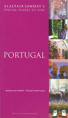 Special Places to Stay Portugal - Kinch, Laura (Editor)