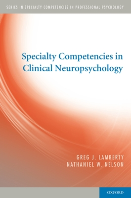 Specialty Competencies in Clinical Neuropsychology - Lamberty, Greg J