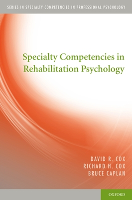 Specialty Competencies in Rehabilitation Psychology - Cox, David R, Dr.