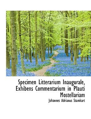 Specimen Litterarium Inaugurale, Exhibens Commentarium in Plauti Mostellariam - Stamkart, Johannes Adrianus