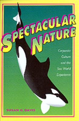 Spectacular Nature - Davis, Susan G