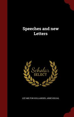 Speeches and New Letters - Hollander, Lee Milton