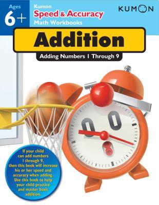 Speed and Accuracy: Addition - Kumon Publishing (Creator)