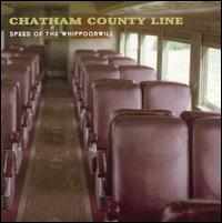 Speed of the Whippoorwill - Chatham County Line