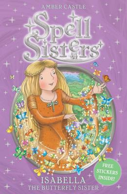 Spell Sisters 3: Isabella the Butterfly - Castle, Amber