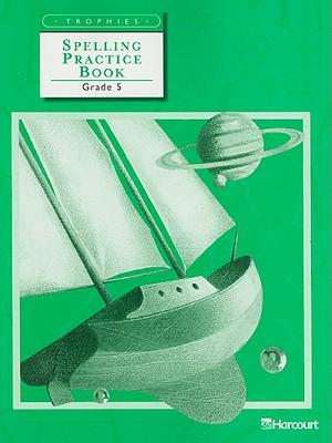 Spelling Practice Book, Grade 5 - Harcourt School Publishers (Creator)