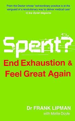 Spent: End Exhaustion & Feel Great Again - Lipman, Frank