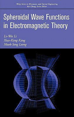 Spheroidal Wave Functions in Electromagnetic Theory - Li, Le-Wei, PH.D.