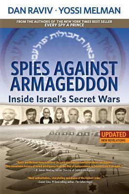 Spies Against Armageddon: Inside Israel's Secret Wars - Raviv, Dan, and Melman, Yossi